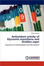 Antioxidant activity of Glycosmis mauritiana and Streblus asper