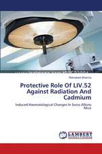 Protective Role Of LIV.52 Against Radiation And Cadmium