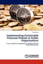 Implementing Sustainable Financial Policies in Public Organizations