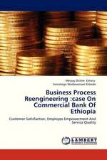 Business Process Reengineering: case On Commercial Bank Of Ethiopia