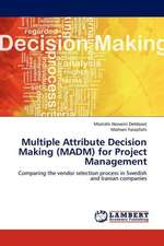 Multiple Attribute Decision Making (MADM) for Project Management
