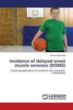 Incidence of delayed onset muscle soreness (DOMS)