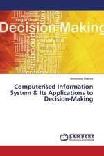 Computerised Information System & Its Applications to Decision-Making