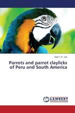 Parrots and parrot claylicks of Peru and South America