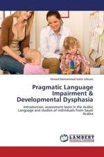 Pragmatic Language Impairment & Developmental Dysphasia