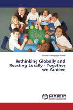 Rethinking Globally and Reacting Locally - Together we Achieve