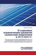 O syr'evykh ogranicheniyakh razvitiya solnechnoy energetiki v 2013-2020 gg.