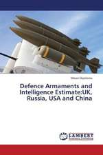 Defence Armaments and Intelligence Estimate: UK, Russia, USA and China