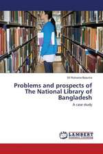 Problems and prospects of The National Library of Bangladesh