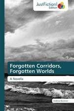 Forgotten Corridors, Forgotten Worlds
