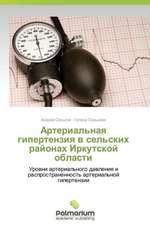Arterial'naya Gipertenziya V Sel'skikh Rayonakh Irkutskoy Oblasti:  1985-2010 Gg.