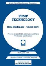 Pump Technology: New challenges — where next? Churchill College, Cambridge, England 18–20 April, 1989