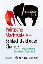 Politische Machtspiele - Schlachtfeld oder Chance: Braucht unsere Demokratie Mediation?