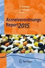 Arzneiverordnungs-Report 2015: Aktuelle Zahlen, Kosten, Trends und Kommentare