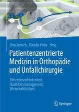 Patientenzentrierte Medizin in Orthopädie und Unfallchirurgie: Lösungen für Patientenorientierung, Qualität und Wirtschaftlichkeit