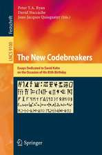 The New Codebreakers: Essays Dedicated to David Kahn on the Occasion of His 85th Birthday