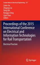 Proceedings of the 2015 International Conference on Electrical and Information Technologies for Rail Transportation: Electrical Traction