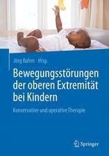 Bewegungsstörungen der oberen Extremität bei Kindern: Konservative und operative Therapie