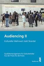 Audiencing II: Kultureller Mehrwert statt Skandal