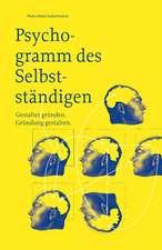 Psychogramm des Selbstständigen - Gestalter gründen. Gründung gestalten
