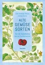 Alte Gemüsesorten - Von der Ackerbohne bis zur Zuckerwurzel