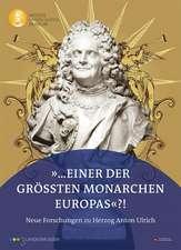 """""""... einer der größten Monarchen Europas""""?!"""