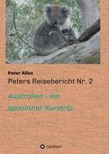 Peters Reisebericht NR. 2:  Korper