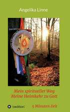 Mein Spiritueller Weg - Meine Heimkehr Zu Gott:  Korper