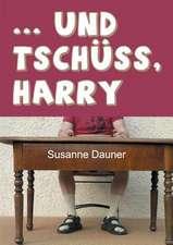 ... Und Tschuss, Harry:  I. Disidentifikation