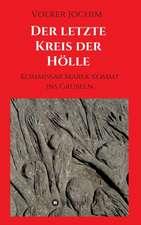 Der Letzte Kreis Der Holle:  Hamburg - Schanghai - Hamburg