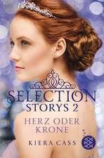 Selection Storys. Herz oder Krone