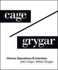 John Cage / Milan Grygar:  Chance Operations & Intention