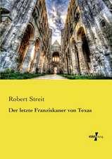 Der letzte Franziskaner von Texas