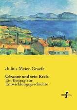 Cézanne und sein Kreis