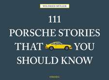 111 Porsche Stories You Should Know