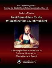 Zwei Frauenleben für die Wissenschaft im 18. Jahrhundert