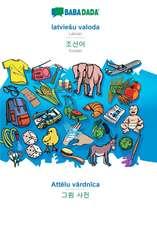 BABADADA, latvieSu valoda - Korean (in Hangul script), Attelu vardnica - visual dictionary (in Hangul script)