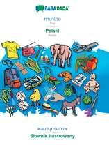 BABADADA, Thai (in thai script) - Polski, visual dictionary (in thai script) - Slownik ilustrowany