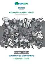 BABADADA black-and-white, Tswana - Español de América Latina, bukantswe ya ditshwantsho - diccionario visual