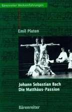 Johann Sebastian Bach. Die Matthäus-Passion