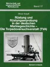 Rüstung und Rüstungserprobung in der deutschen Marinegeschichte unter besonderer Berücksichtigung der Torpedoversuchsanstalt (TVA)