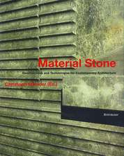 Material Stone: Constructions and Technologies for Contemporary Architecture