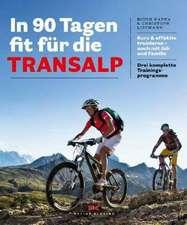 In 90 Tagen fit für die Transalp