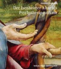 Der Isenheimeraltar als Psychotherapeutikum