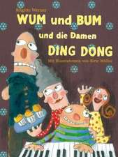 WUM und BUM und die Damen DING DONG