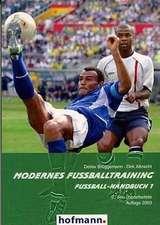 Fußball-Handbuch 1. Modernes Fußballtraining