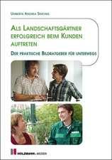 Als Landschaftsgärtner erfolgreich beim Kunden auftreten