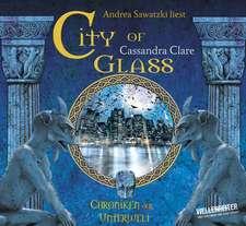 Chroniken der Unterwelt 03. City of Glass
