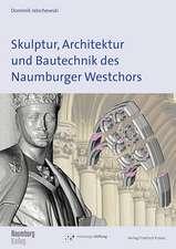 Skulptur, Architektur und Bautechnik des Naumburger Westchors