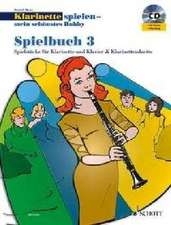 Klarinette spielen - mein schönstes Hobby. Spielbuch 03 mit CD